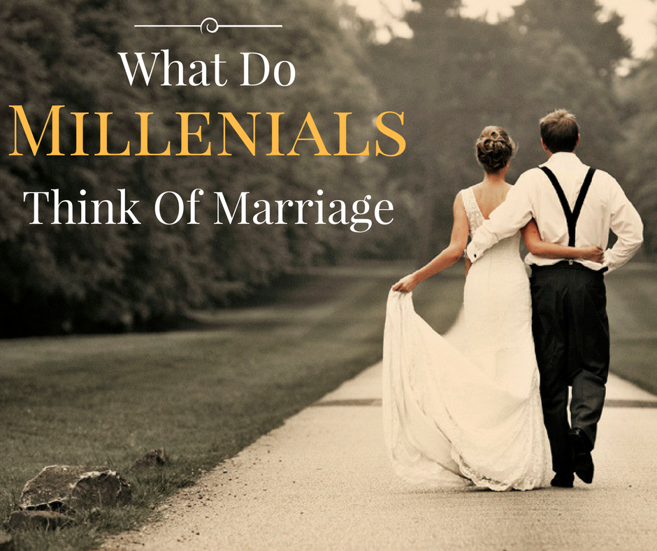 What Do Millenials Think Of Marriage? One Millenial Speaks Up