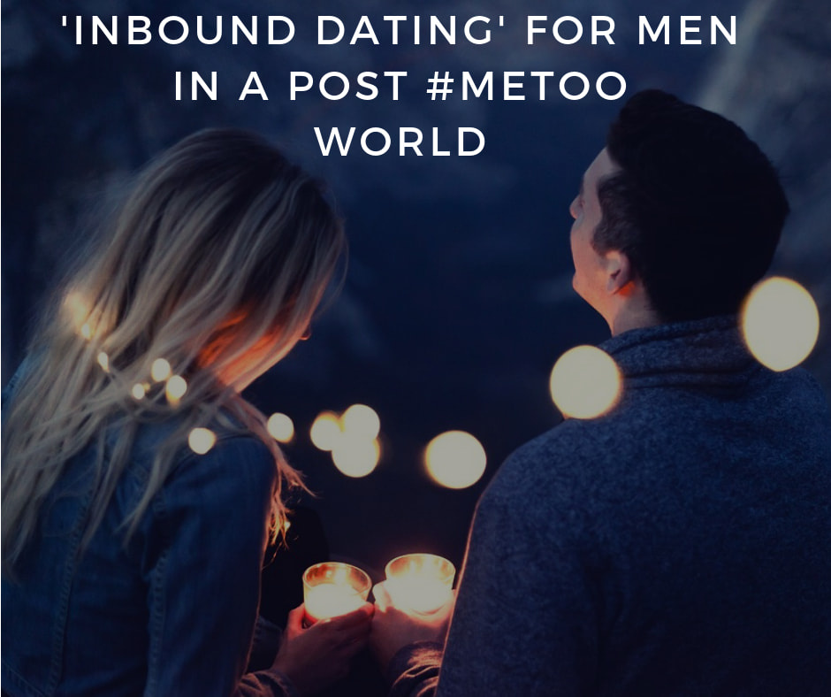 'Inbound Dating' In A Post-#MeToo World